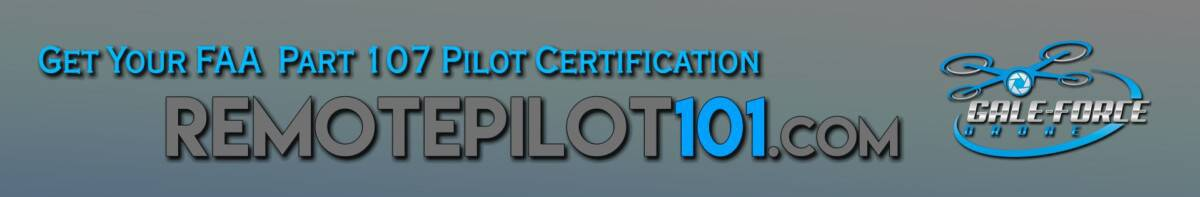 Get Your FAA Part 107 Pilot Certification