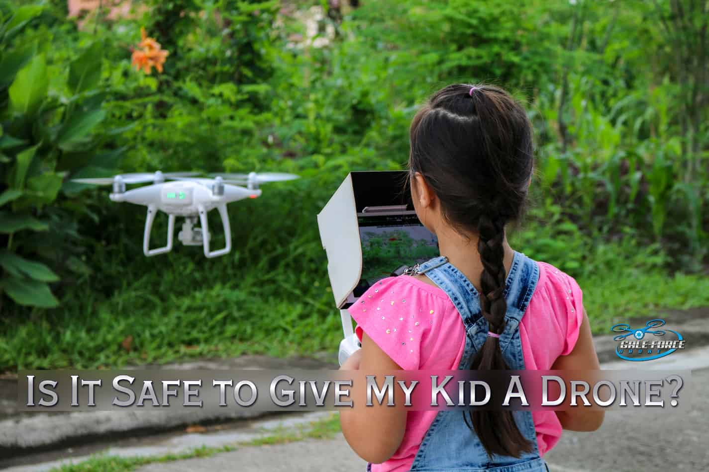 Is it safe to give my kid a drone?