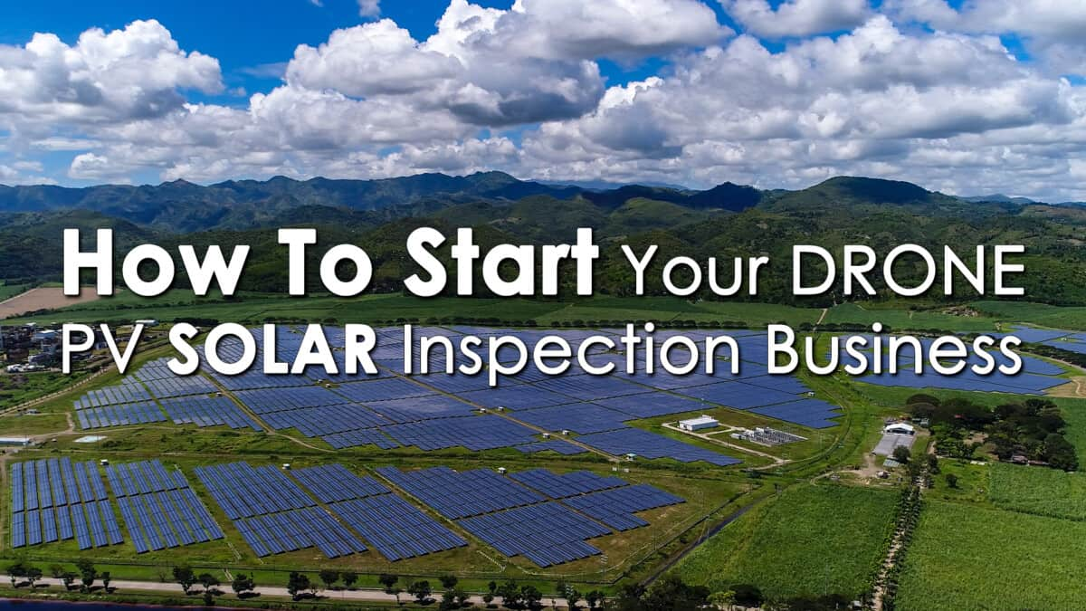 How To Start Your Drone PV Solar Inspection Business