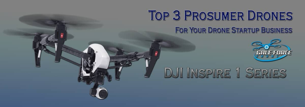 Top 3 Prosumer Drones For Your Drone Upstart Business