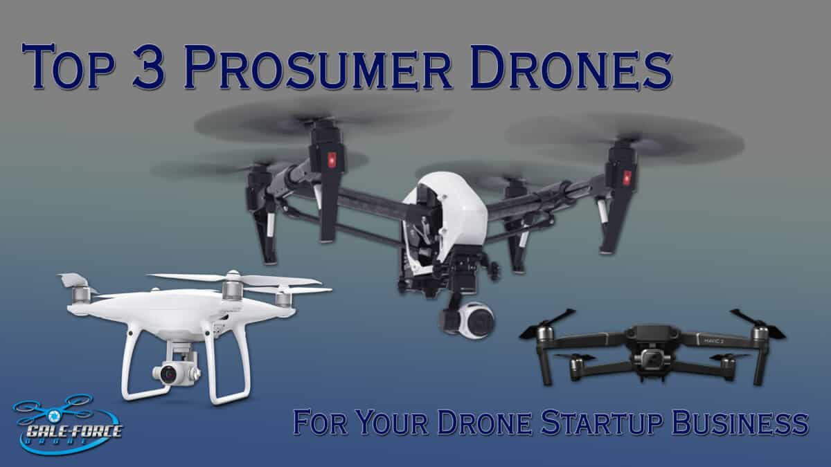 Top 3 Prosumer Drones For Your Drone Startup Business