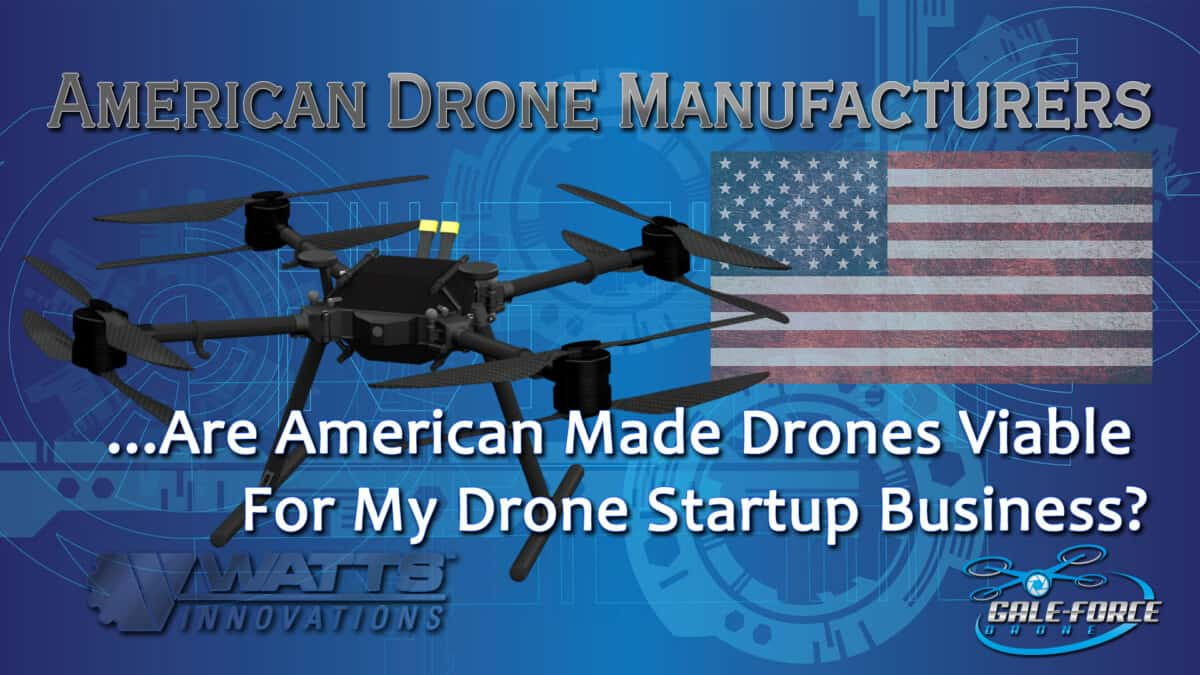 American Made Drones for your Drone Startup Business