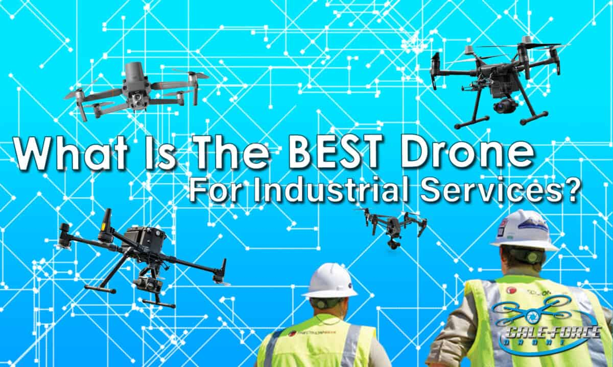 What is the Best Drone For Industrial Services